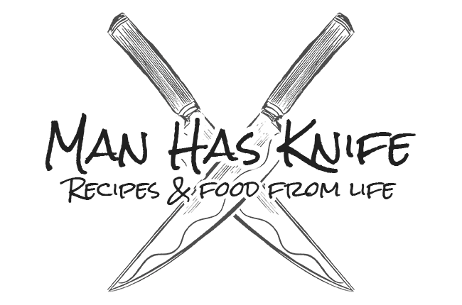 Man Has Knife - Recipes and food from life